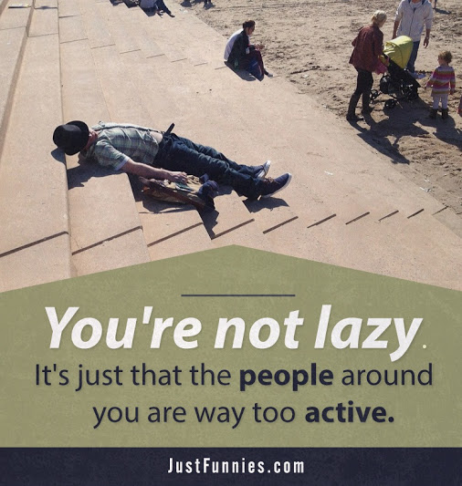 you are not lazy