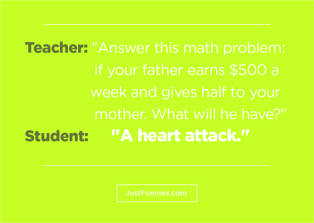 Teacher Answer this math problem  if your father earns $500 a week and gives half to your mother. What will he have