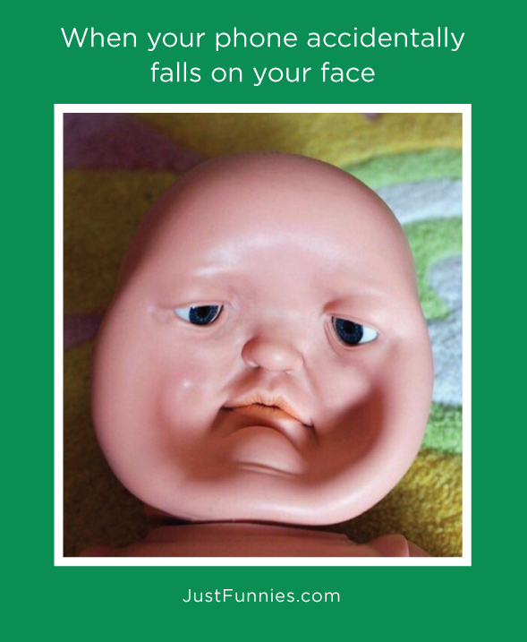 When your phone accidentally falls on your face