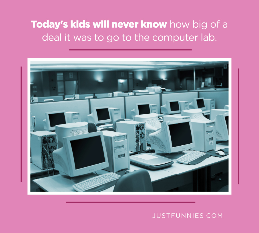 Today's kids will never know how big of a deal it was to go to the computer lab.
