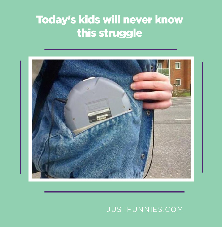 Today's kids will never know this struggle