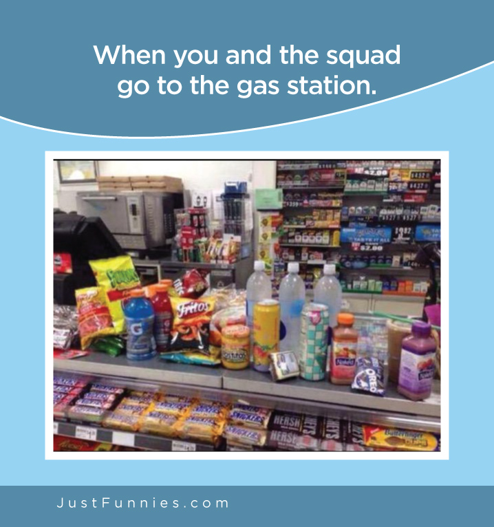 When u and the squad go to the gas station