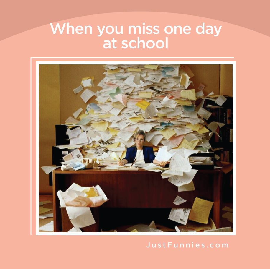 When you miss one day at school
