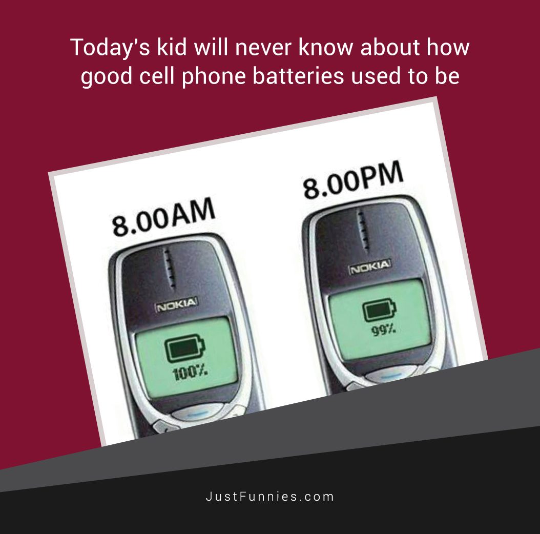 Today's kid will never know about how good cell phone batteries used to be