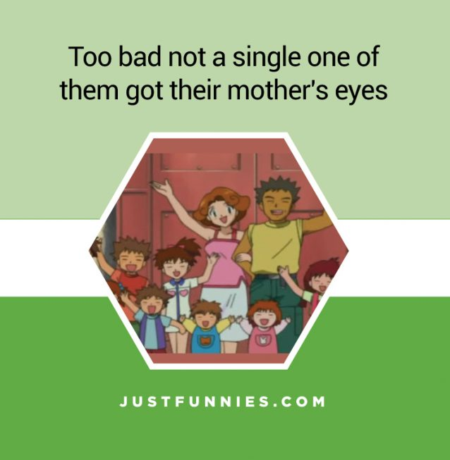 too-bad-not-a-single-one-of-them-got-their-mothers-eyes