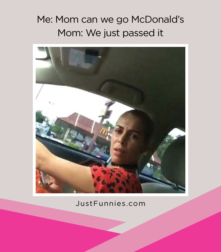 me-mom-can-we-go-mcdonalds-mom-we-just-passed-it