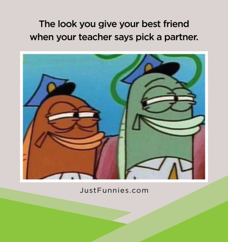 the-look-you-give-your-best-friend-when-your-teacher-says-pick-a-partner